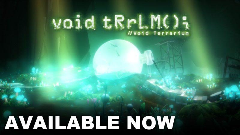 Void Terrarium è ora disponibile per giocare