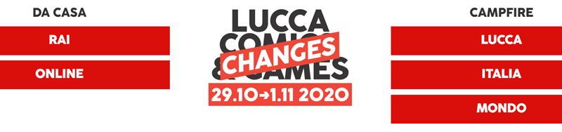 LUCCA COMICS & GAMES  2020 – EDIZIONE CHANGES